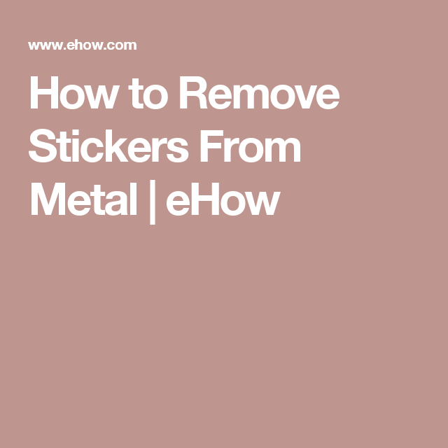 How To Remove Stickers From Metal Remove Stickers Metals And Dryer