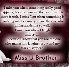 Miss U Brothers Quotes I really do miss you when | Lessons ...