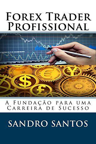 Forex trader profissional por mr sandro  santos https amazon also rh pinterest