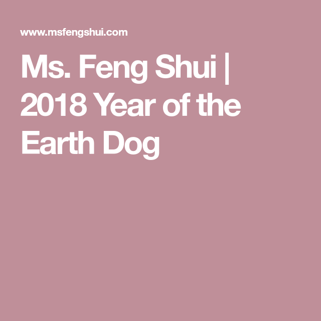 ms. feng shui | 2018 year of the earth dog | feng shui | pinterest