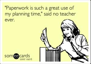 Image result for teacher paperwork meme