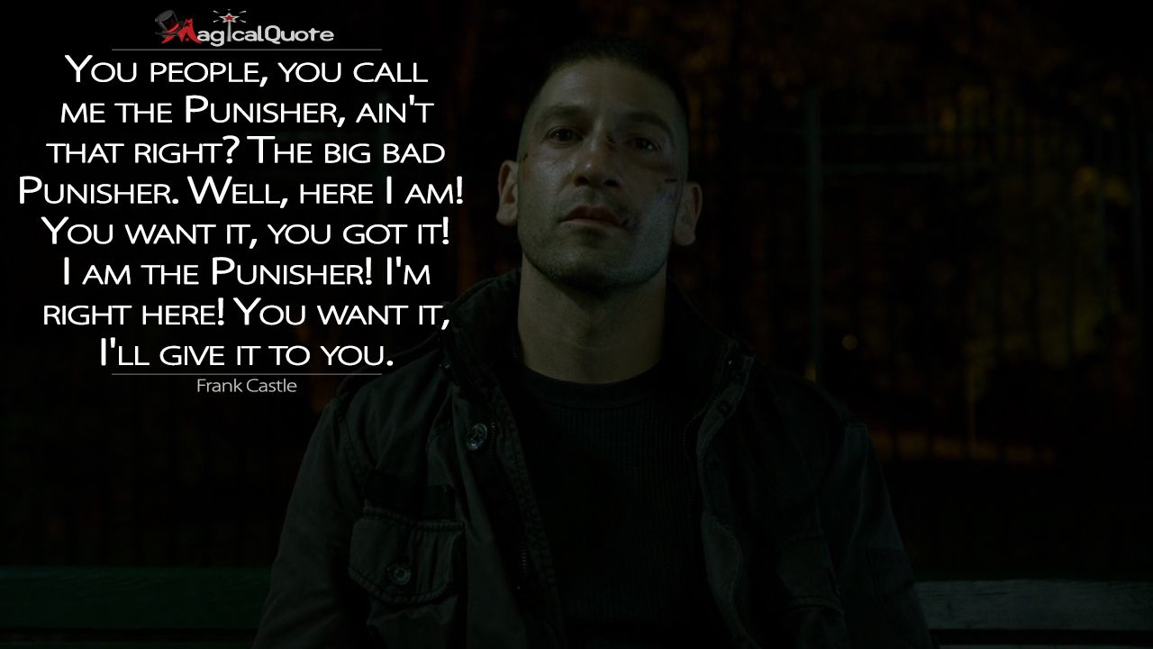 frank castle you people you call me the punisher ain t that