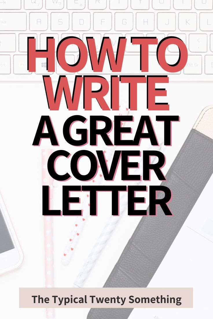 How to Write a Great Cover Letter in 2020 To Get You Hired
