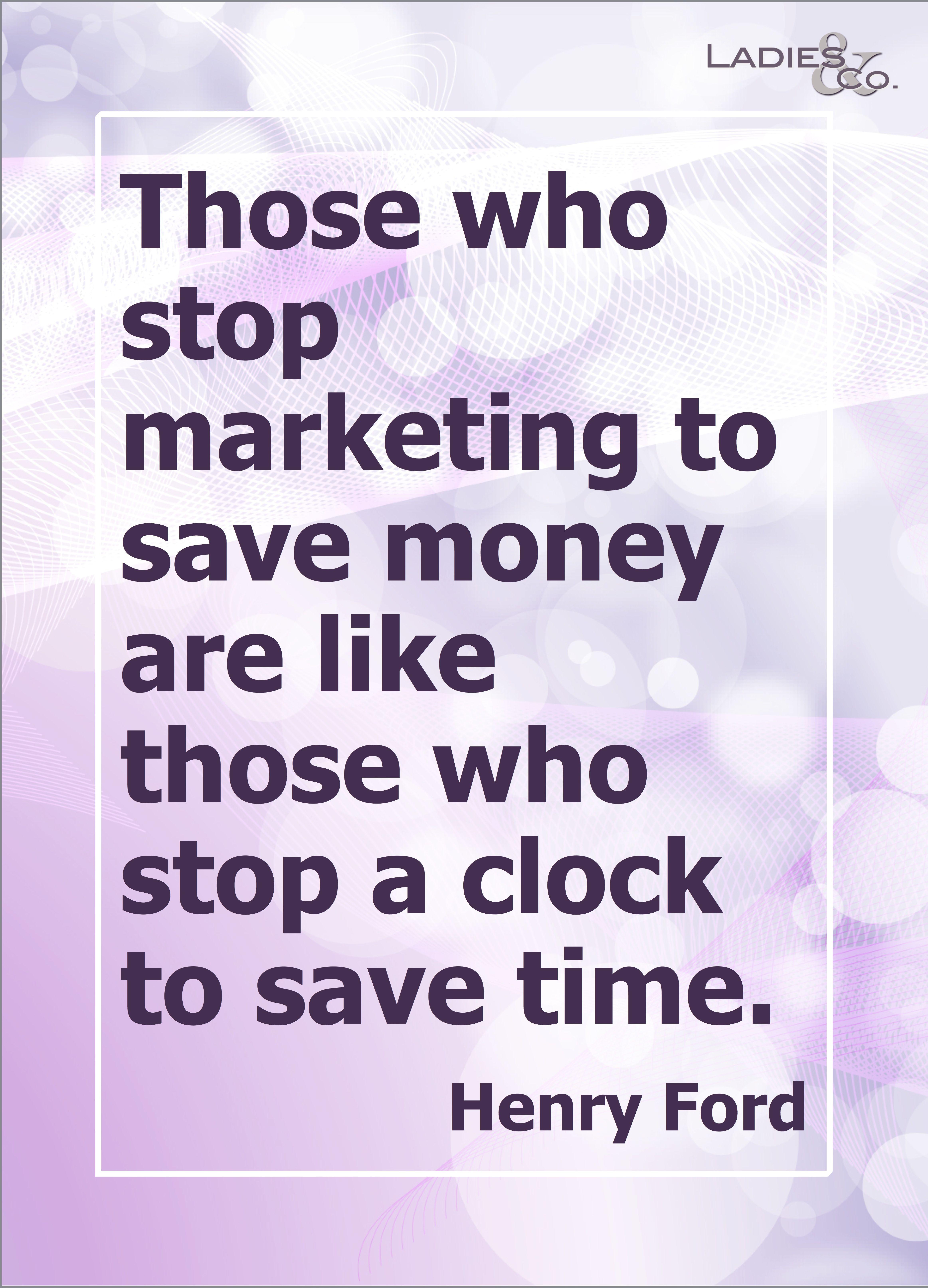 Citaten Zoeken Zoo : Those who stop marketing to save money are like