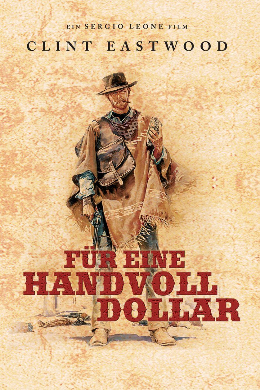 Für eine Handvoll Dollar / Per un pugno di dollari / A Fistful of Dollars