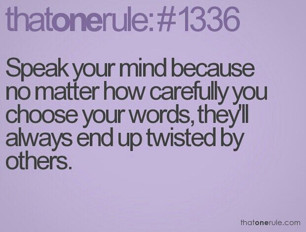 I Speak My Mind Quotes Quotes Sayings Words