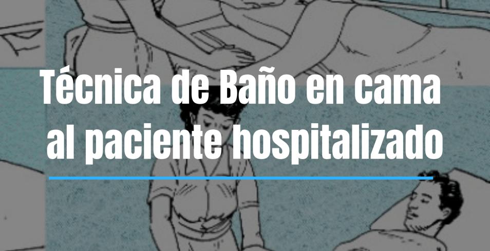 Bano En Cama Al Paciente Hospitalizado Tecnica En 2020 Cuidados