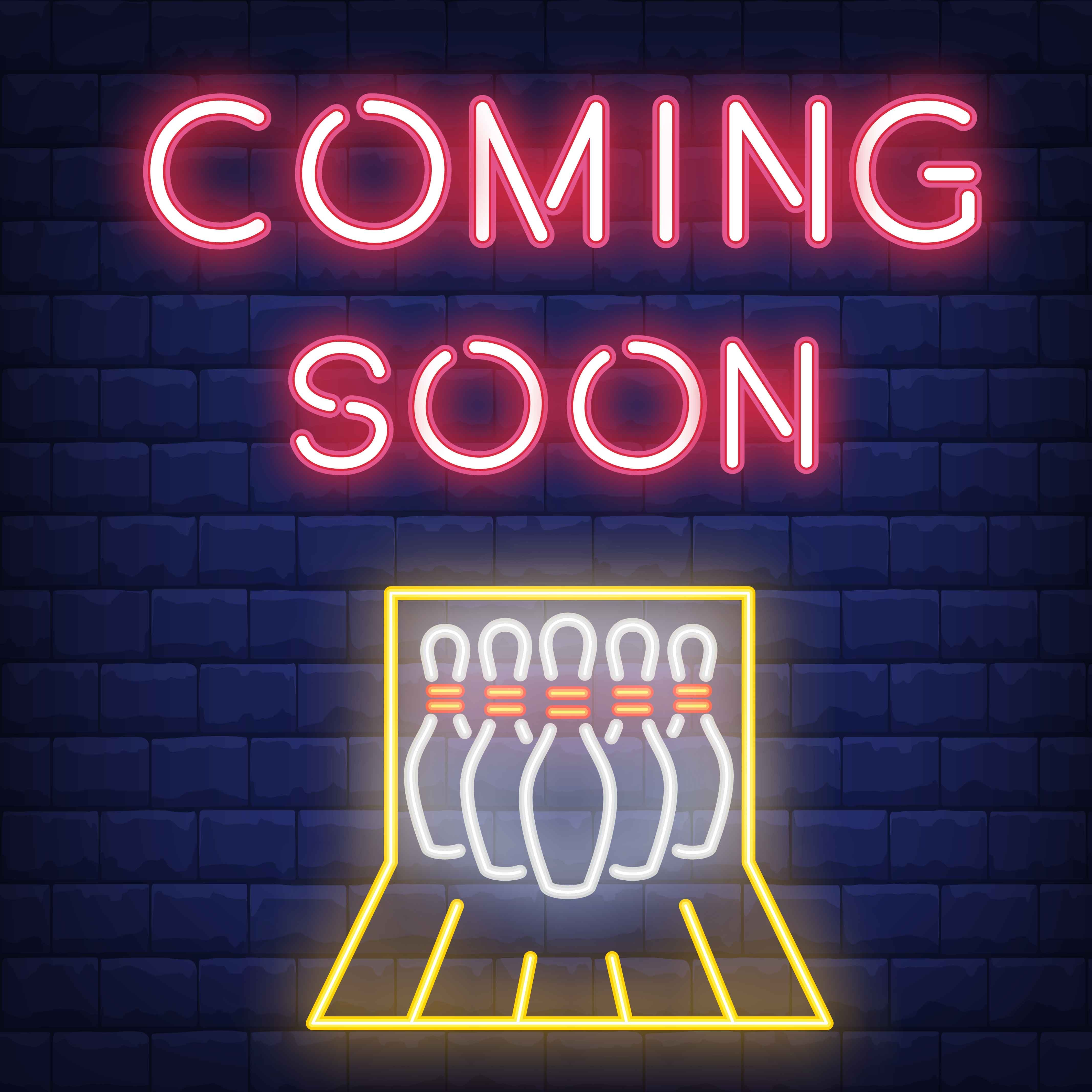 We Have Received Many Interest On Bowling So Stay Tuned For Our Upcoming Promotions Coming Soon In 2020 Neon Signs Coming Soon Interesting Things