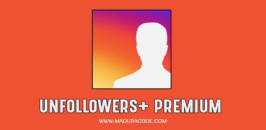 Unfollowers Plus Premium v1 4 0 Apk | Premium Android Apps