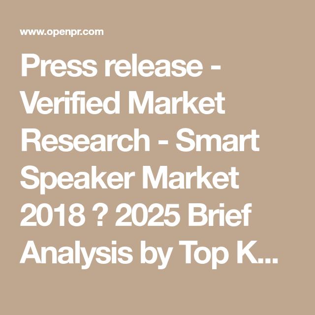 Smart Speaker Market 2018 2025 Brief Analysis By Top Key Players Amazon Apple Alibaba Group Alphabet Google Inc Sonos Bose Corporation Xiaomi Sams Cisco Systems Trend Micro Ca Technologies