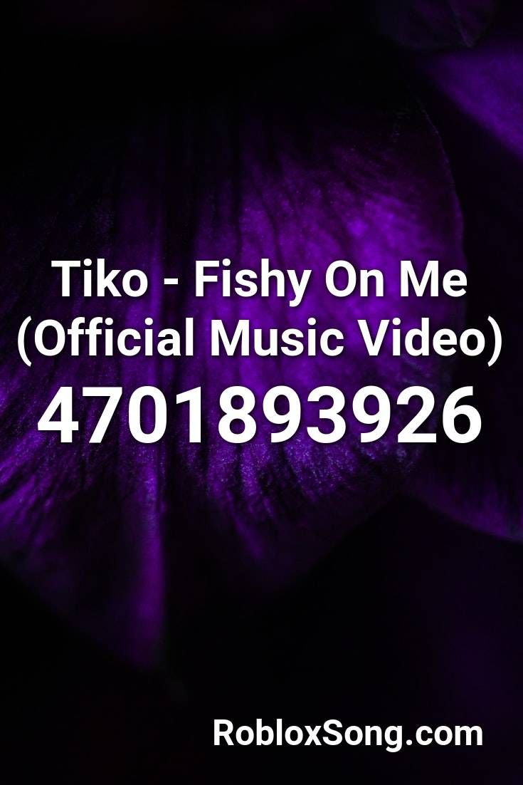 Tiko Fishy On Me Official Music Video Roblox Id Roblox Music Codes In 2020 Nightcore Music Videos Roblox