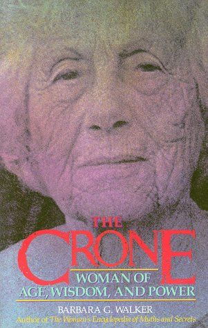 The Crone Woman Of Age Wisdom And Power What Else Can I Say