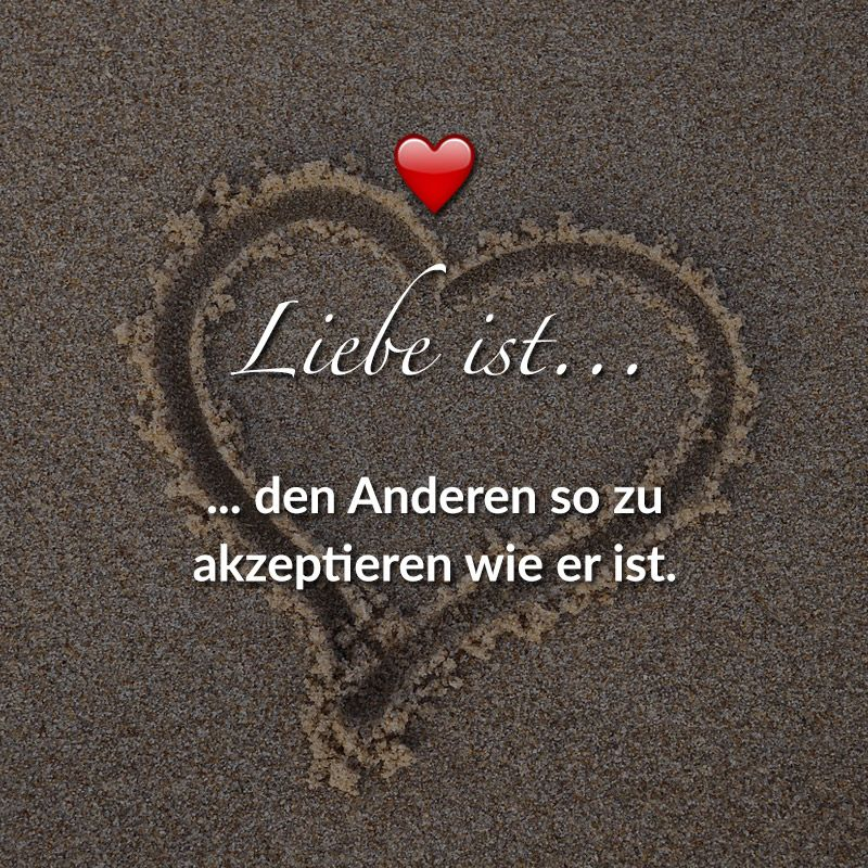 den Anderen so zu akzeptieren wie er ist. The Effective Pictures We Offer You About cute Love Quotes A quality picture can tell you many things. You can find the most beautiful pictures t