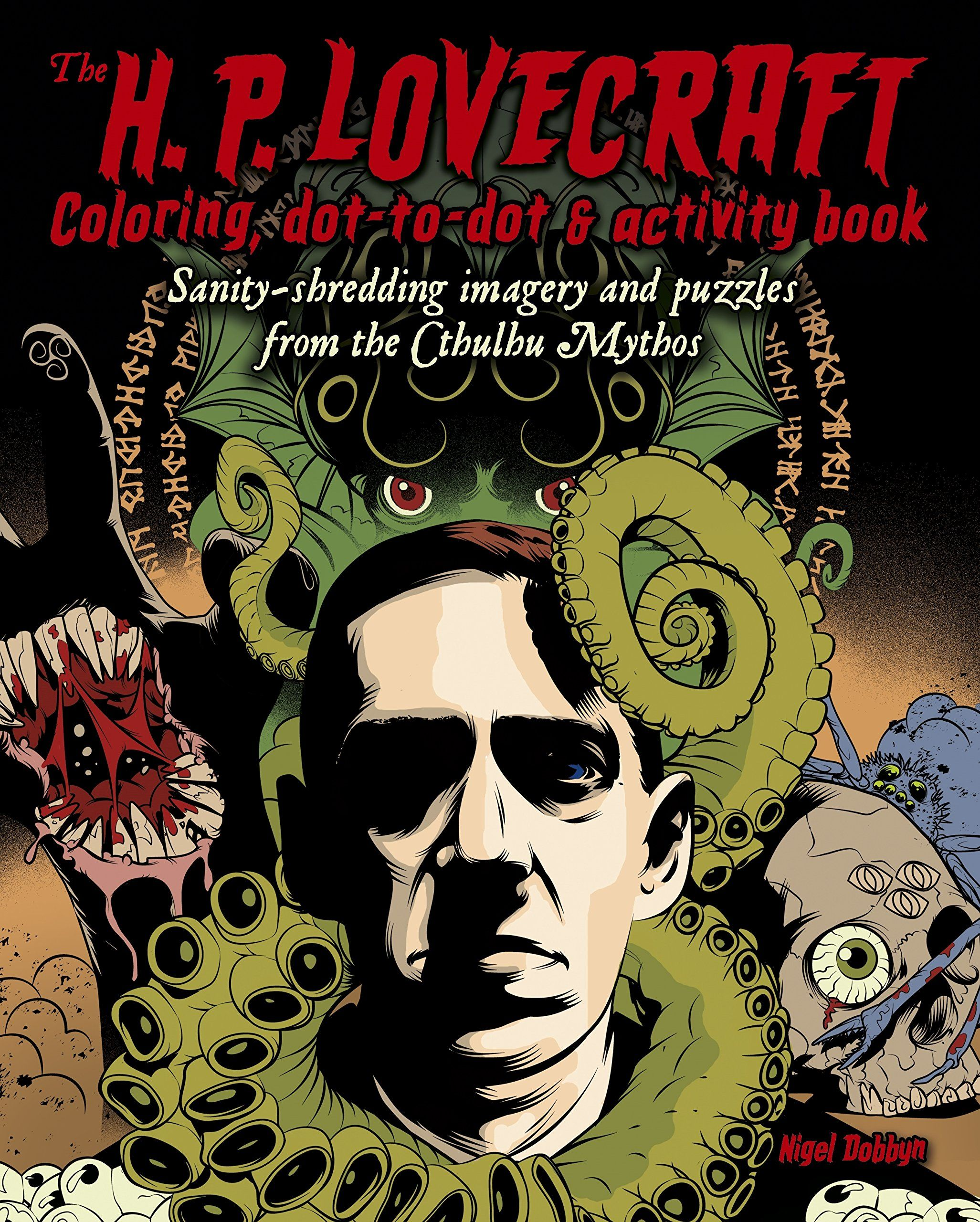 The H P Lovecraft Coloring Dot To Dot Activity Book Sanity Shredding Imagery And Puzzles From Cthulhu Mythos Book Activities Lovecraft