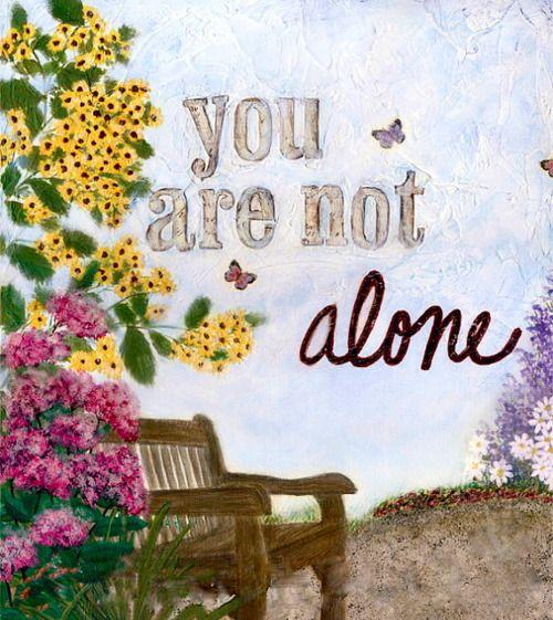 Citaten Ziekte Ziekten : You are not alone inspiration pinterest citaten