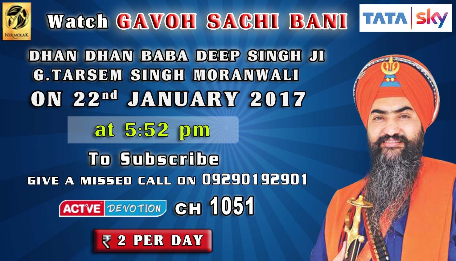 22nd January Schedule of Tata Sky Active Devotion Gurbani Channel..  Watch Channel no 1051 on Tata Sky to listen to Gurbani 24X7.. Give A Missed Call On 09290192901 Facebook - https://www.facebook.com/nirmolakgurbaniofficial/  Twitter - https://twitter.com/GurbaniNirmolak Downlaod The Mobile Application For 24 x 7 free gurbani kirtan - Playstore - https://play.google.com/store/apps/details?id=com.init.nirmolak&hl=en App Store…