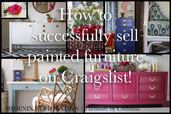 How To Successfully Sell Painted Furniture On Craigslist {by: Phoenix  Restoration} #seattle
