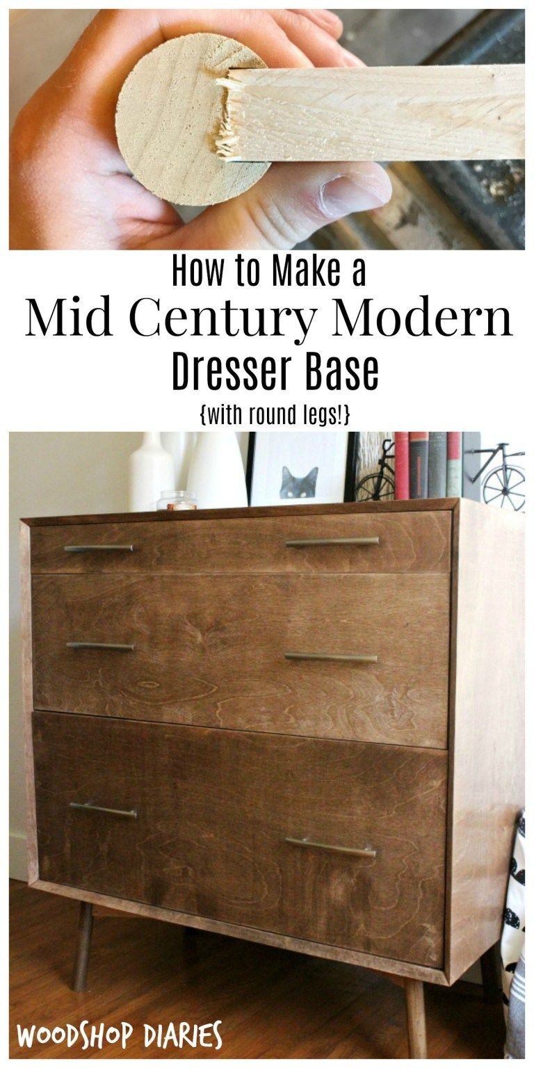 How To Make A Diy Mid Century Dresser Base With Round Legs Mid Century Furniture Diy Mid Century Modern Dresser Makeover Modern Dresser Makeover