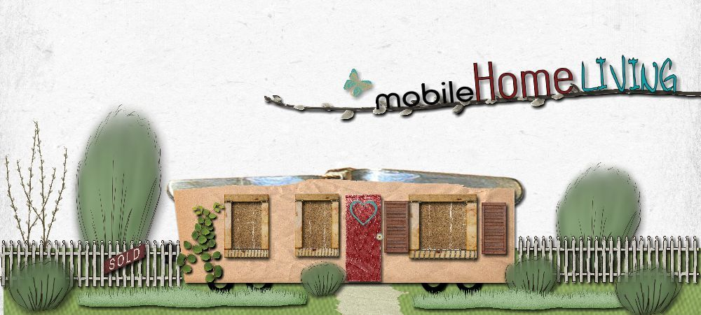 Mobile Home Living Blog @Crystal Adkins MobileHomeLiving.org