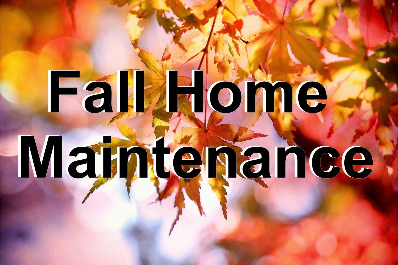 Fall HVAC to do list *Change furnace filter *Rake around