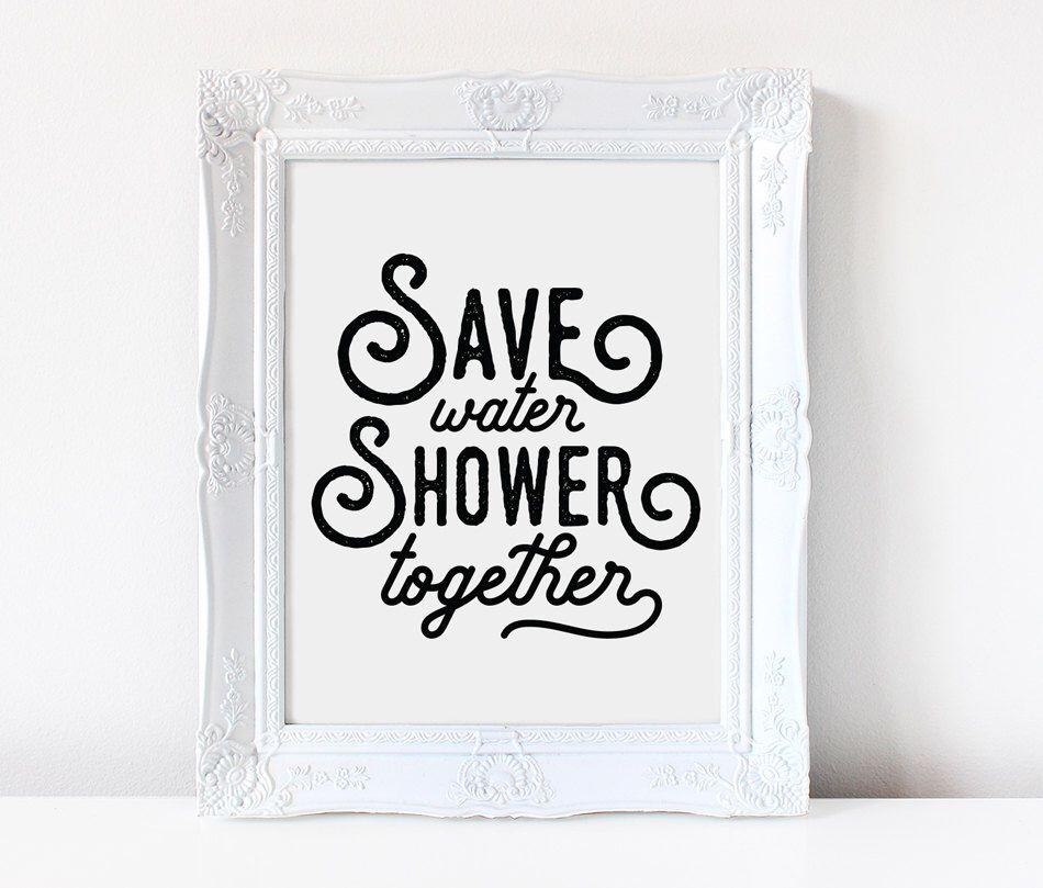 Save Water Shower Together | Funny Bathroom Sign | Bathroom Art Print |  Bathroom Printable | Bathroom Wall Art | Bathroom Decor |