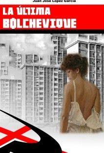 La Última Bolchevique