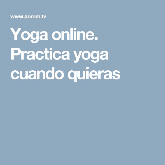 Yoga online. Practica yoga cuando quieras