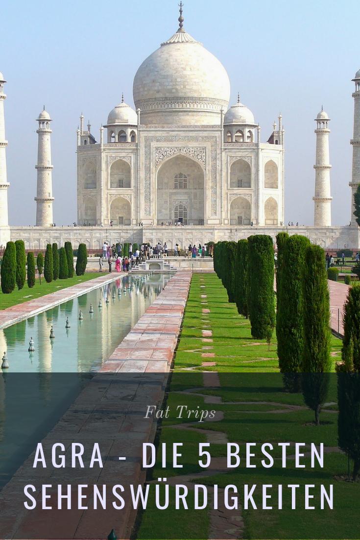 Agra Die 5 Besten Sehenswurdigkeiten Schonste Orte Der Welt Reisen Asien Reisen