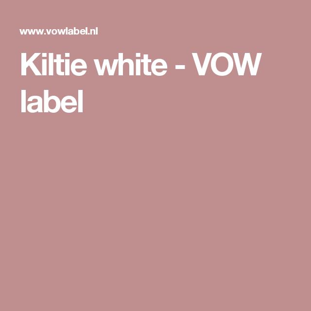 Kiltie white - VOW label