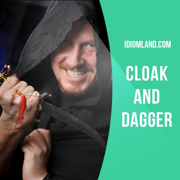 """""""Cloak-and-dagger"""" means """"involving secrecy and plotting"""". Example: Is all this cloak-and-dagger stuff necessary? Why can't we just meet in a café like everyone else? #idiom #idioms #saying #sayings #phrase #phrases #expression #expressions #english #englishlanguage #learnenglish #studyenglish #language #vocabulary #dictionary #grammar #efl #esl #tesl #tefl #toefl #ielts #toeic #englishlearning"""