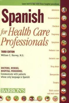 Spanish For Health Care Professionals By William C Harvey M S Paperback Health Care Best Health Insurance How To Speak Spanish