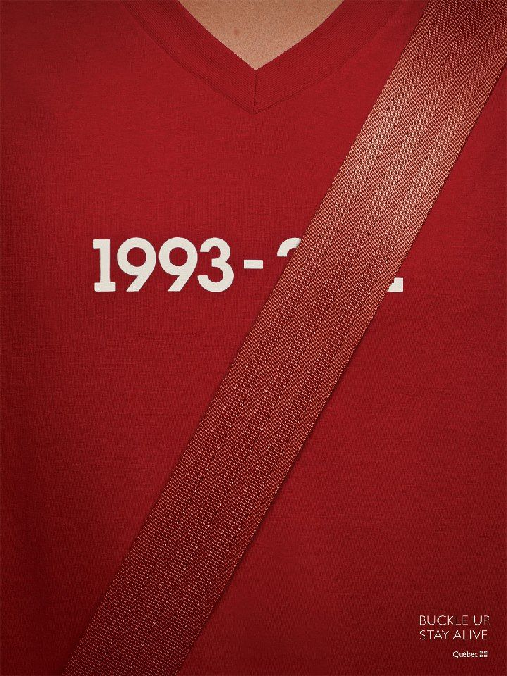Buckle up. Stay Alive.  What something can do.