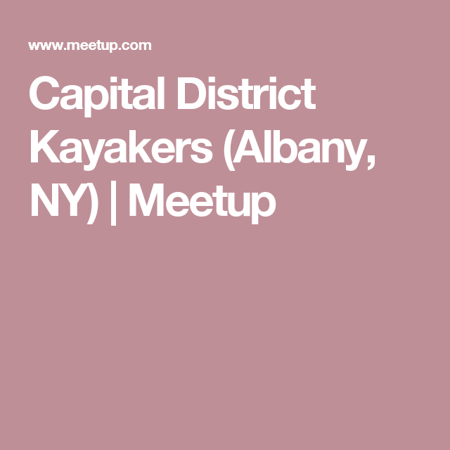 Capital District Kayakers (Albany, NY) | Meetup