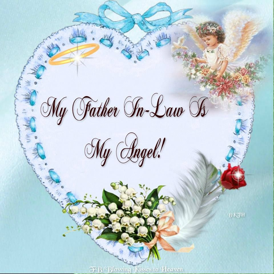 My father in law is my Angel