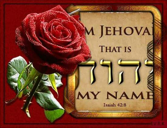 That is my name. Jehovah.