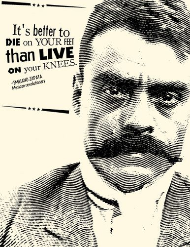 Emiliano Zapata People I Admire Pinterest Speak The Truth Beauteous Emiliano Zapata Quotes