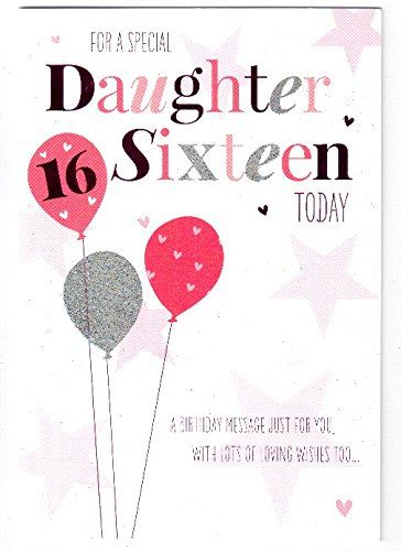For A Special Daughter Sixteen Today Birthday Card 16th Balloon Design Cg8183 Cards Http Www Amaz 16th Birthday Card Birthday Cards Daughter Birthday Cards