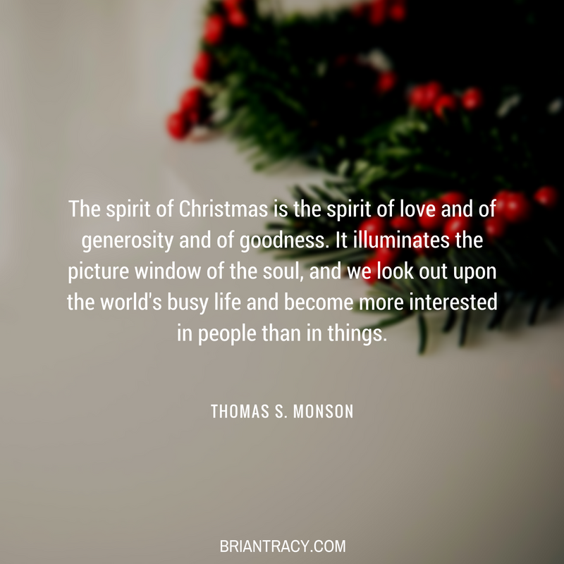 The Spirit Of Christmas Is The Spirit Of Love And Of Generosity And Of Goodness Generosity Quotes Biblical Encouragement Affirmations