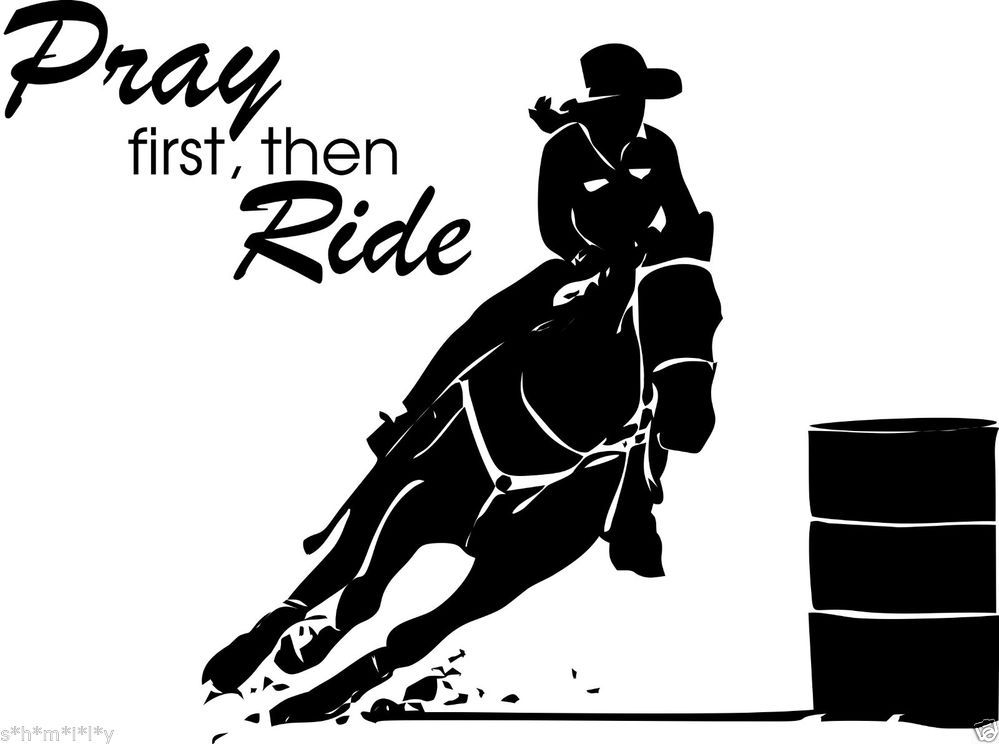 Barrel Racing Girl Horse Pray First Then Ride Wall Art Decor Vinyl 30 Inch