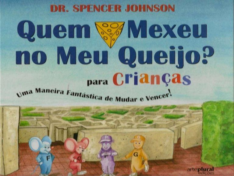 Quem Mexeu No Meu Queijo Para Criancas Com Imagens Livros De
