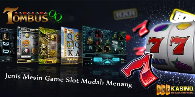 Nama dan Jenis Mesin Game Slot Mudah Menang Mesin slot