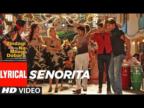 (76) Lyrical : Senorita | Zindagi Na Milegi Dobara ...