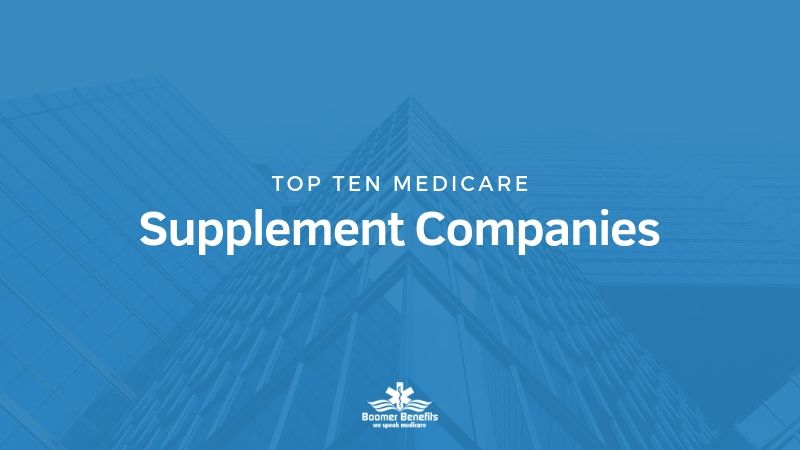 Top 10 Medicare Supplement Companies In 2020 Medicare Supplement