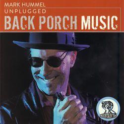 Mark Hummel - Unplugged: Back Porch Music