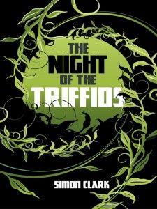 Simon Clark's Night of the Triffids