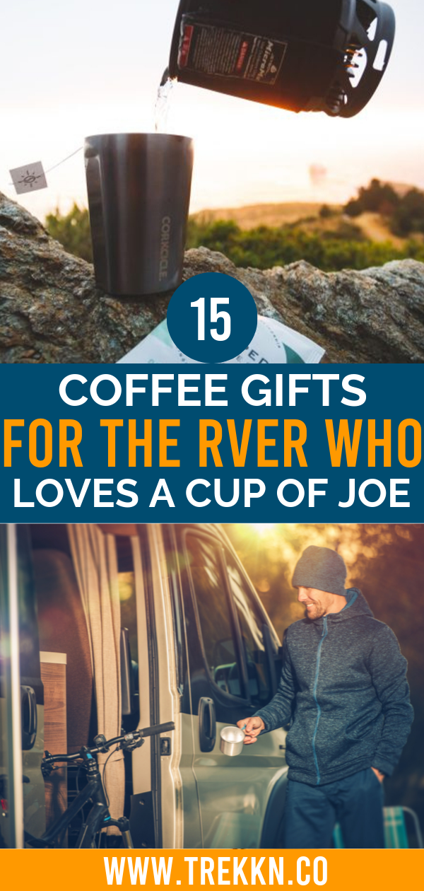 15 Coffee Gifts for RVers Who Love Their Morning Cup of Joe These coffee gifts for campers and RVer