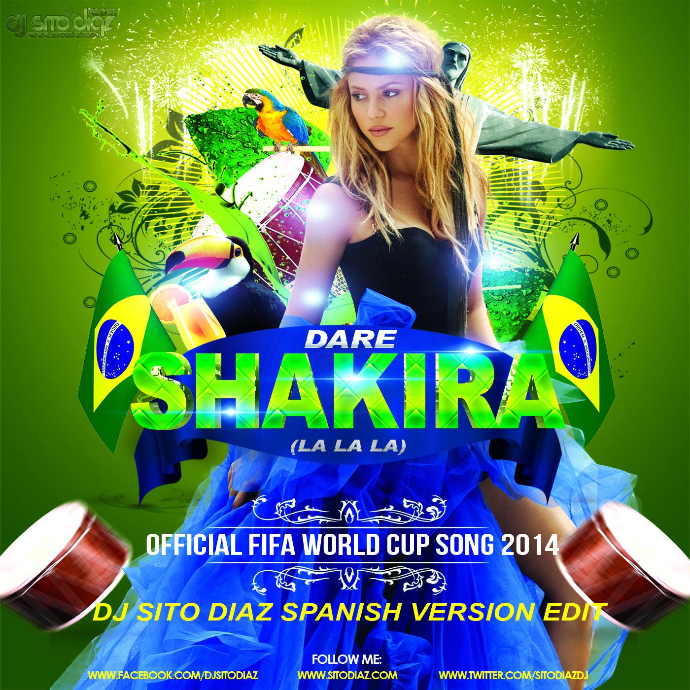 Shakira Dare La La La Feat Carlinhos Brown Official World Cup 2014 Song Brazil World Cup 2014 Go Usa Go Brazil Shakira World Cup Song Songs