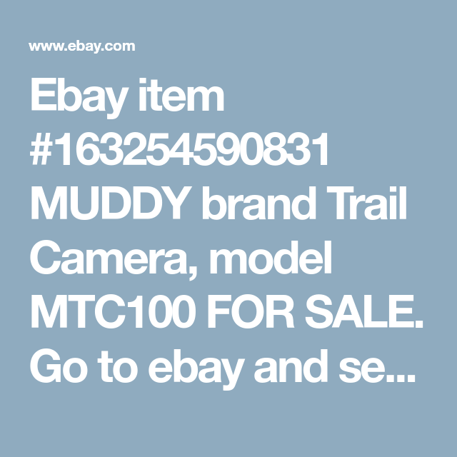 Ebay Item 163254590831 Muddy Brand Trail Camera Model Mtc100 For Sale Go To Ebay And Search Item Number Trail Camera Camera