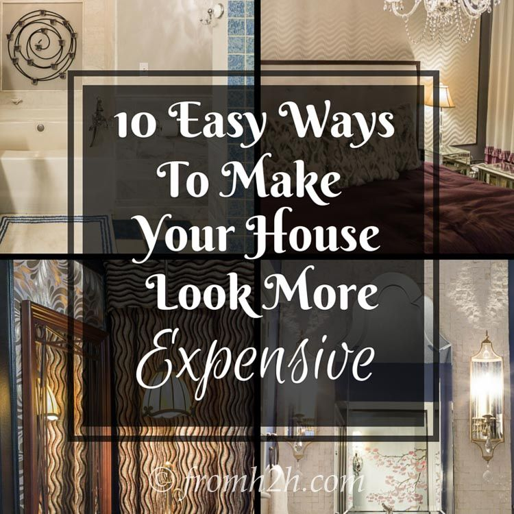 No Need To Spend A Fortune On These: 10 Easy Ways To Make Your House Look More Expensive