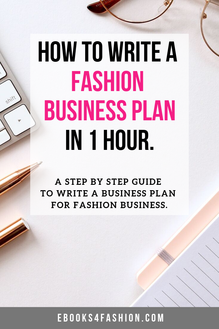 How To Write A Business Plan In 1 Hour For Fashion A Step By Step Guide To Write A Business Plan For Fashion Business Plan Business Fashion Business Planning
